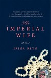 The Imperial Wife: A Novel - Irina Reyn