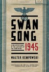 Swansong 1945: A Collective Diary of the Last Days of the Third Reich - Walter Kempowski, Shaun Whiteside