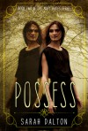 Possess - Sarah Dalton