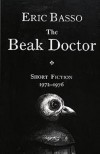 The Beak Doctor: Short Fiction, 1972-1976 - Eric Basso