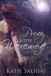 Pretty Little Werewolf - Katie Salidas
