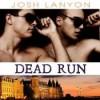 Dead Run - Josh Lanyon, Adrian Bisson