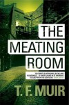 The Meating Room - T.F. Muir