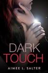 Dark Touch - Aimee L. Salter