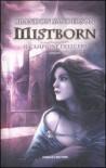 Mistborn vol. 3: Il campione delle ere - Brandon Sanderson, Gabriele Giorgi