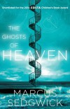 The Ghosts of Heaven - Marcus Sedgwick