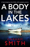A Body in the Lakes (Detective Beth Young #2) - Graham Smith