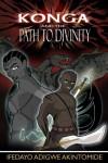 Konga and the Path to Divinity - Ifedayo Adigwe Akintomide