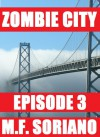 Zombie City: Episode 3 - M.F. Soriano