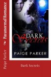 Paranormal Romance: Dark Secrets (Vampire Paranormal Mystery Secret Romance) - Paige Parker