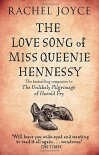 The Love Song of Miss Queenie Hennessy: Or the Letter That Was Never Sent to Harold Fry - Rachel Joyce