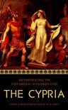 The Cypria: Reconstructing the Lost Prequel to Homer's Iliad - D M Smith