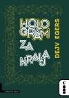 Hologram za kralja - Dejv Egers