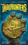 Trollhunters (Spanish Edition) - Daniel Kraus, Guillermo del Toro
