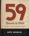 59 Reasons to Write: Mini-Lessons, Prompts, and Inspiration for Teachers - Kate Messner