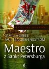 Maestro z Sankt Petersburga - Camilla Grebe, Paul Leander-Engström