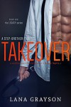Takeover: A Step-Brother Romance - Lana Grayson