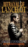 Betrayal Of Lancelot - The Knights Of Camelot Book 7 - Sarah Luddington