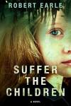 Suffer the Children - Robert Earle