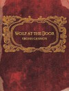 Wolf at the Door - Geonn Cannon