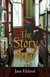 The Story So Far - Jane Eklund Ball