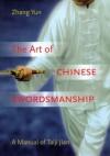 Art Of Chinese Swordsmanship: Manual Of Taiji Jian - Zhang Yun