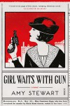 Girl Waits with Gun - Amy Stewart