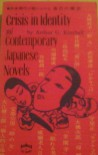 Crisis In Identity And Contemporary Japanese Novels - Arthur G Kimball