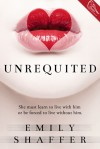 Unrequited - Emily  Shaffer