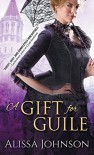 A Gift for Guile (The Thief-takers) - Alissa Johnson