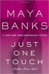 Just One Touch: A Slow Burn Novel (Slow Burn Novels) - Maya Banks
