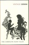The Complete Fairy Tales - Jacob Grimm, Wilhelm Grimm