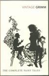 The Complete Fairy Tales - Jacob Grimm, Wilhelm Grimm