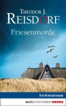 Friesen-Morde - Theodor J. Reisdorf