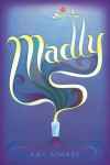 Madly - Amy Alward