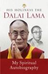 His Holiness The Dalai Lama: My Spiritual Autobiography - The Dailai Lama