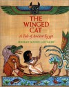 The Winged Cat: A Tale of Ancient Egypt - Deborah Nourse Lattimore