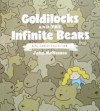 Goldilocks and the Infinite Bears - John McNamee