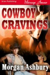 Cowboy Cravings - Morgan Ashbury