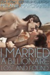 I Married a Billionaire: Lost and Found (Contemporary Romance) - Melanie Marchande