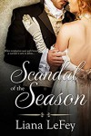 Scandal of the Season - Liana LeFey