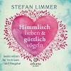Himmlisch lieben und göttlich vögeln: Seelenreisen für Vertrauen und Hingabe - Stefan Limmer, Frank Behnke