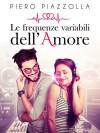Le frequenze variabili dell'amore - Piero Piazzolla