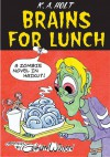 Brains For Lunch: A Zombie Novel in Haiku?! - K.A. Holt, Gahan Wilson