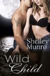 Wild Child - Shelley Munro