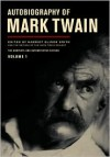 Autobiography of Mark Twain: The Complete and Authoritative Edition, Volume 1 -