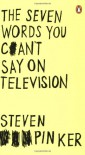 The Seven Words You Can't Say On Television - Steven Pinker