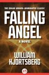 Falling Angel: A Novel - William Hjortsberg