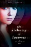The Alchemy of Forever (Incarnation, #1) - Avery Williams