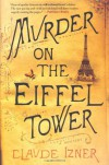 Murder on the Eiffel Tower: A Victor Legris Mystery (Victor Legris Mysteries) - Claude Izner